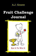 Fruit Challenge Journal : with pages to write and...