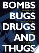 Bombs, Bugs, Drugs, And Thugs : posed to western society by biological and chemical...