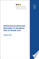 Performance Oriented Remedies in European Sale of Goods Law