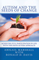 Autism and the Seeds of Change Individuals With Autism And Provide The Understanding