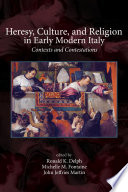 Heresy  Culture  and Religion in Early Modern Italy