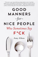 Good Manners for Nice People Who Sometimes Say F*ck Book