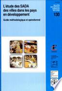L etude des SADA  Systemes d approvisionnement et de distribution alimentaires  des villes dans les pays en developpement  guide methodologique et operationnel