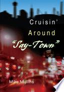 Cruisin' Around Say-Town