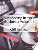 Succeeding In Your Business Volume I