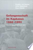 Gefangenschaft im Kaukasus 1946-1950
