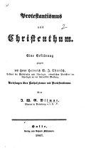 Protestantismus und Christenthum. Eine Erklärung gegen des Herrn H. W. J. Thiersch Vorlesungen über Katholizismus und Protestantismus