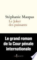 Le Joker Des Puissants Le Grand Roman De La Cour P Nale Internationale