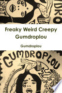 Freaky Weird Creepy Gumdroplou