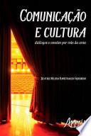 Comunicação e Cultura: Diálogos e Tensões por Trás da Cena