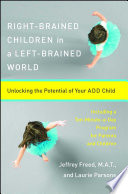 Right Brained Children in a Left Brained World