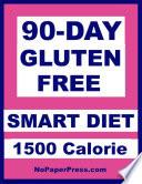 90 Day Gluten Free Smart Diet   1500 Calorie