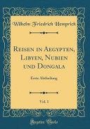 Reisen in Aegypten, Libyen, Nubien Und Dongala, Vol. 1: Erste Abtheilung (Classic Reprint)