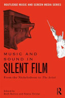 Music and Sound in Silent Film Cinematic Era Were Frequently Accompanied By Music And