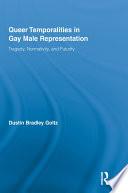 Queer Temporalities in Gay Male Representation