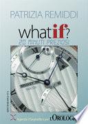 What if? 20 minuti preziosi
