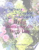 Barbara Taylor Bradford s Living Romantically Every Day