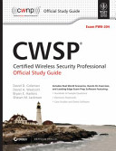 CWSP CERTIFIED WIRELESS SECURITY PROFESSIONAL OFFICIAL STUDY GUIDE  EXAM PW0 204  With CD