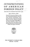 Interpretations Of American Foreign Policy Lectures On The Harris Foundation 1930