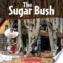 The Sugar Bush : and easy-to-read book about the...