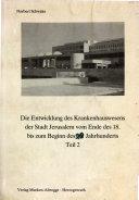 Die Entwicklung des Krankenhauswesens der Stadt Jerusalem vom Ende des 18. bis zum Beginn des 20. Jahrhunderts