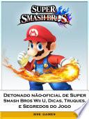 Detonado n  o oficial de Super Smash Bros Wii U  Dicas  Truques  e Segredos do Jogo