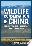 Wildlife Conservation in China  Preserving the Habitat of China s Wild West