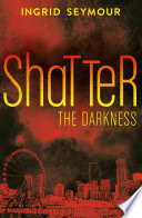 Shatter the Darkness  Ignite the Shadows  Book 3