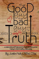 download ebook the good guy, the bad guy, and the ugly truth: a relationship self-help book for both men and women hoping to find healthy relationships pdf epub