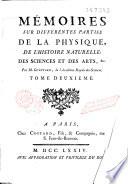 Mémoires sur différentes parties de la physique, de l'histoire naturelle, des sciences et des arts