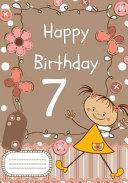 Happy Birthday  Birthday Notebook for 7 Year Old