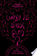 Why Is Sex Fun  : the way it is now...
