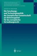 Die Forschungs- und Technologiepolitik der Europäischen Gemeinschaft als Referenzgebiet für das europäische Verwaltungsrecht