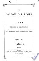 The London Catalogue of books published in Great Britain with their sizes prices and publisher s names  1816 to 1851