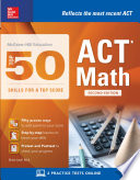 McGraw Hill Education  Top 50 ACT Math Skills for a Top Score  Second Edition