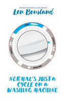 Normal s Just a Cycle on a Washing Machine