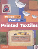 Design And Practice For Printed Textiles : techniques of textile design. it provides a guide...