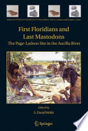 First Floridians and Last Mastodons  The Page Ladson Site in the Aucilla River