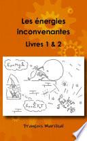 Les Energies Inconvenantes   Livres 1   2