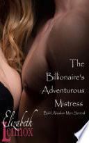 The Billionaire's Adventurous Mistress