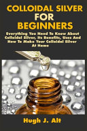 Colloidal Silver For Beginners