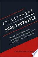 Bulletproof Book Proposals