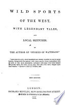 Wild Sports of the West  With Legendary Tales  and Local Sketches  By the Author of    Stories of Waterloo     i e  William H  Maxwell   New Edition  Revised and Corrected