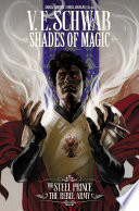 Shades Of Magic: The Steel Prince #9 : verose, hot-headed, arrogant, and untested crown prince maxim...