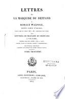 Lettres    Horace Walpole  depuis comte d Orford    crites dans les ann  es 1766    1780   auxquelles sont jointes des lettres de madame Du Deffand    Voltaire    crites dans les ann  es 1759    1775    Nouvelle   dition augment  e des extraits des lettres d Horace