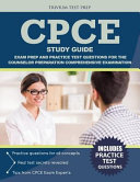 Cpce Study Guide  Exam Prep and Practice Test Questions for the Counselor Preparation Comprehensive Examination