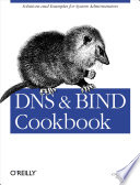 DNS   BIND Cookbook