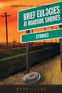 Brief Eulogies at Roadside Shrines
