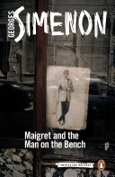 Maigret and the Man on the Bench Otherwise Unremarkable Man The Inspector Is Determined To