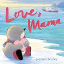 Love, Mama : picture book love, mama is perfect...